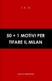 50+1 MOTIVI PER TIFARE IL MILAN