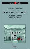 Il furto degli Ori – Ladri in azione a Villa Giulia
