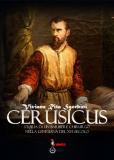 CERUSICUS, Storia di un barbiere chirurgo nella Lunigiana del XVI Secolo