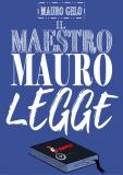 IL MAESTRO MAURO LEGGE