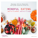Mindful eating • Nutrire la mente, nutrire il corpo