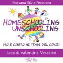 Homeschooling e Unschooling • Pro e contro ai tempi del Covid