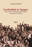 GARIBALDINI IN SPAGNA. Storia della XII Brigata Internazionale nella guerra di Spagna