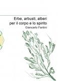 Erbe, arbusti, alberi per il corpo e lo spirito