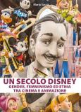 Un secolo Disney: gender, femminismo ed etnia tra cinema e animazione