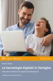 Le tecnologie digitali in famiglia