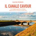 Il Canale Cavour: una romantica e preziosa via d'acqua sospesa tra il Po e il Ticino, tra cielo e terra