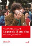 Giancarlo Siani | Le parole di una vita. Gli scritti giornalistici