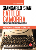 Giancarlo Siani | Fatti di camorra. Dagli scritti giornalistici
