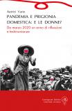 Pandemia e prigionia domestica: e le donne? Da marzo 2020 un anno di riflessioni e testimonianze