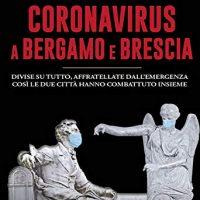La storia del Coronavirus a Bergamo e Brescia - Diretta video