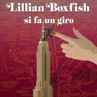Lillian Boxfish si fa un giro - Diretta video