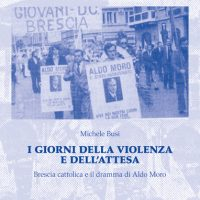 I giorni della violenza e dell'attesa. Brescia cattolica e il dramma di Aldo Moro - Diretta Video